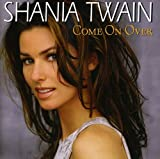 Shania Twain: Come on Over + 3 Bonus Tracks (Audio CD)