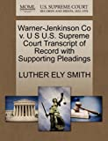 Warner-Jenkinson Co V. U S U. S. Supreme Court Transcript of Record with Supporting Pleadings, Luther Ely Smith, 1270090194
