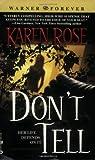 Don't Tell, Karen Rose, 0446612804