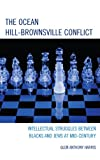 The Ocean Hill-Brownsville Conflict : Intellectual Struggles Between Blacks and Jews at Mid-Century, Harris, Glen Anthony, 0739166832