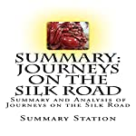 Summary and Analysis of Journeys on the Silk Road: A Desert Explorer, Buddha's Secret Library, and the Unearthing of the World's Oldest Printed Book |  Summary Station