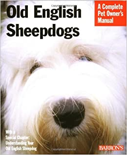 Old English Sheepdogs (A Complete Pet Owner's Manual