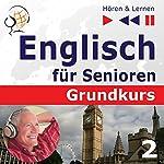 Das tägliche Leben: Englisch für Senioren - Grundkurs (Hören & Lernen) | Dorota Guzik