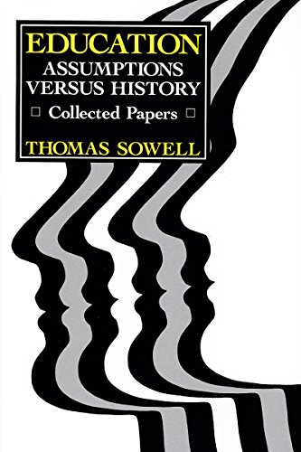 Education: Assumptions versus History: Collected Papers (Hoover Institution Press (Education Press)