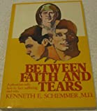 Between Faith and Tears, Kenneth E. Schemmer, 0840757700