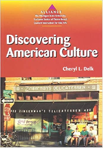 Discovering American Culture (Alliance : The Michigan State University Textbook Series of Theme-Based Content Instruction for Esl/Efl)