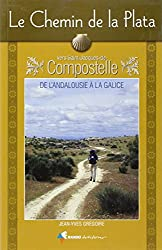 Le Chemin de la Plata vers Saint-Jacques-de-Compostelle