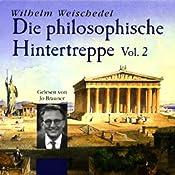 Die philosophische Hintertreppe - Vol. 2 | Wilhelm Weischedel