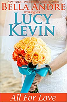 All For Love (A Walker Island Romance Book 4) by [Kevin, Lucy, Andre, Bella]