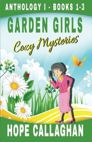 Garden Girls Cozy Mysteries Series: Anthology 1 - Books 1-3 ebook