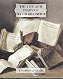 The Life and Diary of David Brainerd, Jonathan Edwards, 1470196158