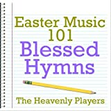 Easter Music 101 - Blessed Hymns
