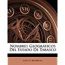 Nombres Geográficos Del Estado De Tabasco (Spanish Edition)