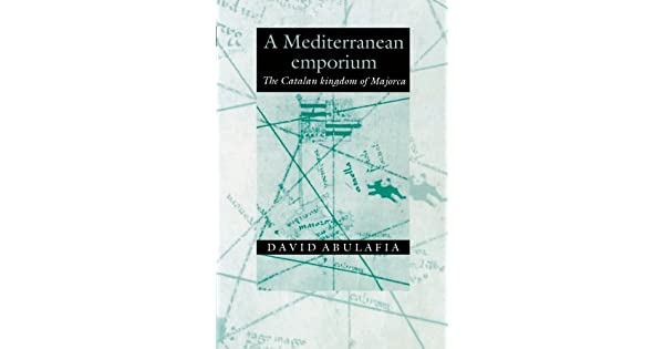 Amazon.com: A Mediterranean Emporium: The Catalan Kingdom of ...