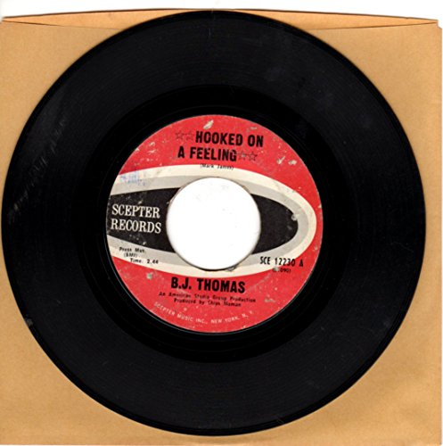 B.J. Thomas: Hooked On a Feeling b/w I've Been Down This Road Before