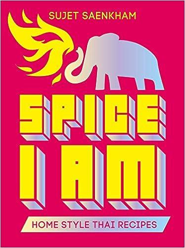 Spice I am: Home Style Thai Recipes: Amazon.es: Sujet Saenkham: Libros en idiomas extranjeros
