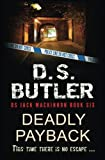 Deadly Payback (DS Jack Mackinnon series) (Volume 6)