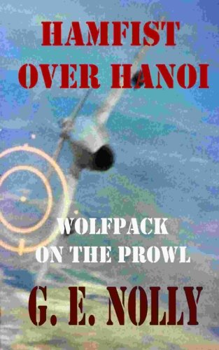 Hamfist Over Hanoi: Wolfpack on the Prowl (The Adventures of Hamilton Hamfist Hancock) (Volume 4)