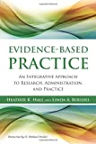 Evidence-Based Practice, Heather R. Hall and Linda A. Roussel, 1449625916