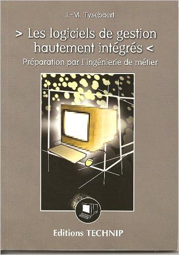 Lire Les logiciels de gestion hautement intégrés : Une préparation par l'ingénierie de métier pdf, epub