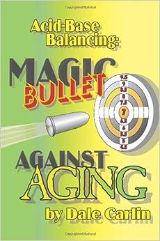 Acid-Base Balancing: Magic Bullet Against Aging