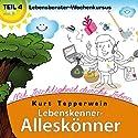 Lebensberater-Wochenkursus: Mit Leichtigkeit durchs Leben (Lebenskenner-Alleskönner 4) Hörbuch von Kurt Tepperwein Gesprochen von: Kurt Tepperwein