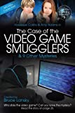 The Case of the Video Game Smugglers, M. Masters, 1442469013