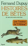 Histoires de bêtes : Du vent, de la terre et de l'eau par Dupuy