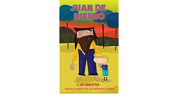 JUAN DE HIERRO: Libro ilustrado para chicos de 3 a 8: La clásica e inolvidable historia con hermosas imágenes y rimas pegadizas para contar antes de dormir ...