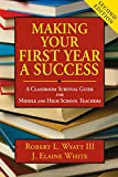 img - for Making Your First Year a Success: A Classroom Survival Guide for Middle and High School Teachers book / textbook / text book
