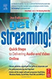 Get Streaming! : Quick Steps to Delivering Audio and Video Online, Follansbee, Joe, 0240805593