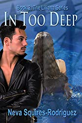 In Too Deep (The Liliana Series Book 2)