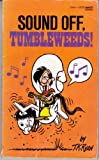 Sound off, Tumbleweeds!, Tom K. Ryan, 0449123863