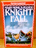 Knight Fall, Mary Monica Pulver, 1557736480
