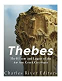 Thebes: The History and Legacy of the Ancient Greek City-State