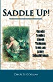 Saddle Up!: Untold Stories about Vietnam from an Army Infantryman (Volume 1)