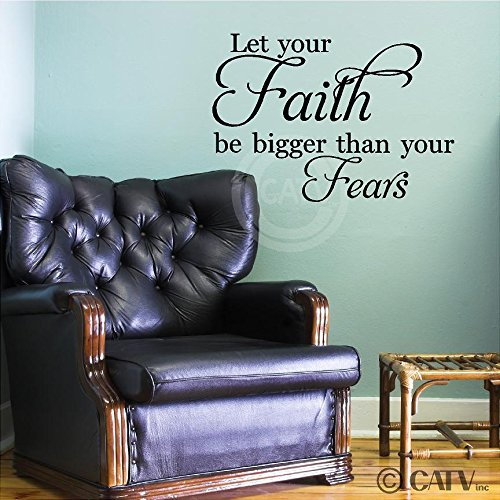 Let Your Faith Be Bigger Than Your Fears Vinyl Lettering Wall Decal Stickers (12.5