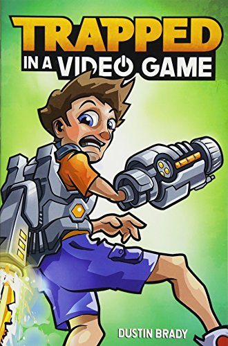 Trapped in a Video Game (Book 1) (Volume 1) (The Best Camping In California)