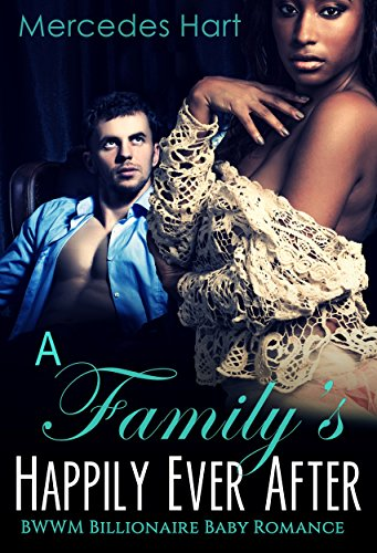 Search : A Family's Happily Ever After: BWWM Billionaire Baby Romance