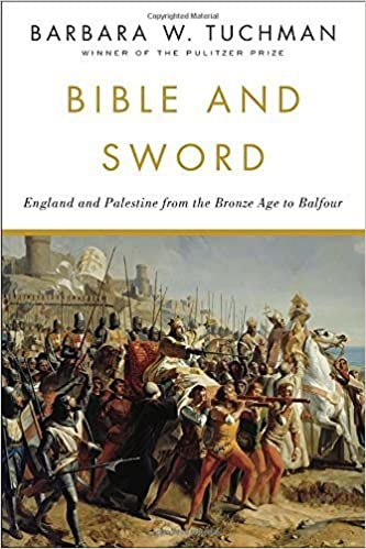Bible and Sword: England and Palestine from the Bronze Age to Balfour February 12, 1984