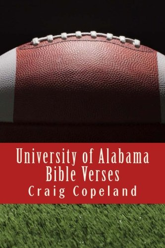 [READ] University of Alabama Bible Verses: 101 Motivational Verses For The Believer (The Believer Series)<br />[R.A.R]