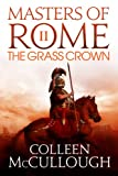 The Grass Crown by Colleen McCullough front cover
