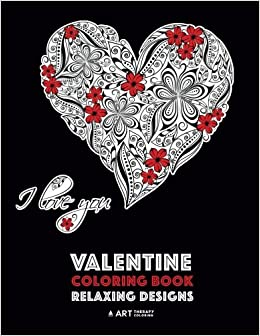 Valentine Coloring Book: Relaxing Designs: Happy Valentine\'s ...