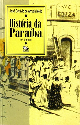 Historia da Paraiba Lutas e Resistencia