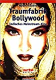 Traumfabrik Bollywood: Indisches Mainstream-Kino (arte Edition)