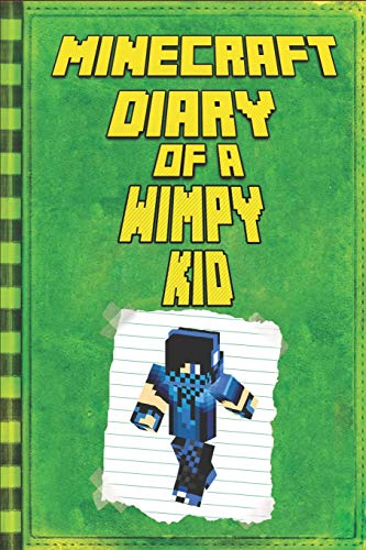 Minecraft: Diary of a Wimpy Minecraft Kid: Legendary Minecraft Diary. An Unnoficial Minecraft Adventure Story Book for Kids (Minecraft Books) por Frank Saenger,Kid Steve