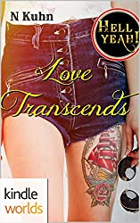 Hell Yeah!: Love Transcends (Kindle Worlds Novella)