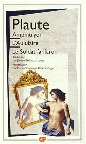 Livres gratuits en ligne Amphitryon ; L'Aululaire ; Le soldat fanfaron pdf