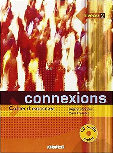 Télécharger en ligne Connexions Niveau A2 / B1 : Cahier d'exercices (1CD audio) pdf, epub