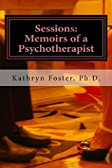 Sessions:  Memoirs of a Psychotherapist Paperback